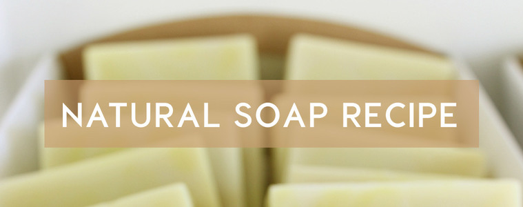 Natural Soap Recipe