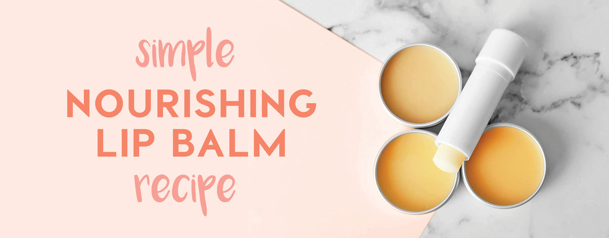 Simple Nourishing Lip Balm Recipe