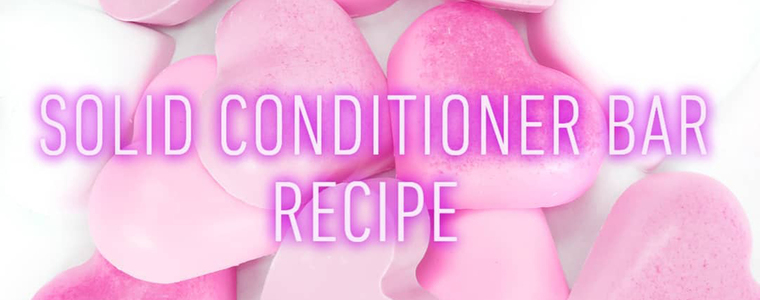 Solid Conditioner Bar Recipe